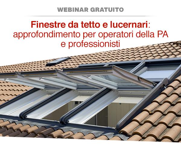 Finestre da tetto e lucernai: permessi e consigli pratici. Il webinar per gli operatori degli uffici tecnici